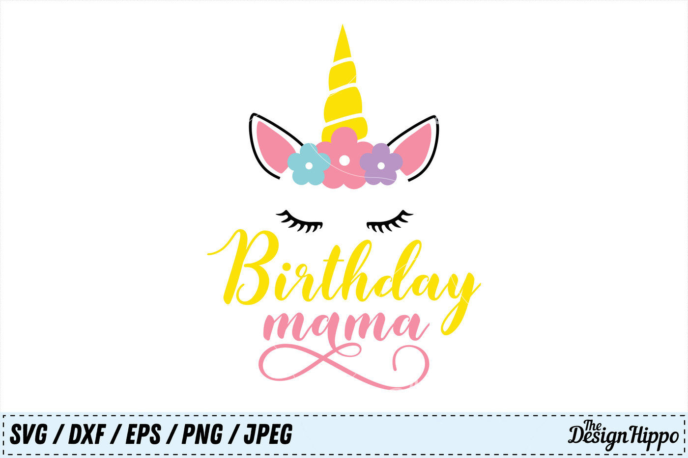 Birthday Mama Svg Birthday Svg Unicorn Svg Mom Svg Png Dxf