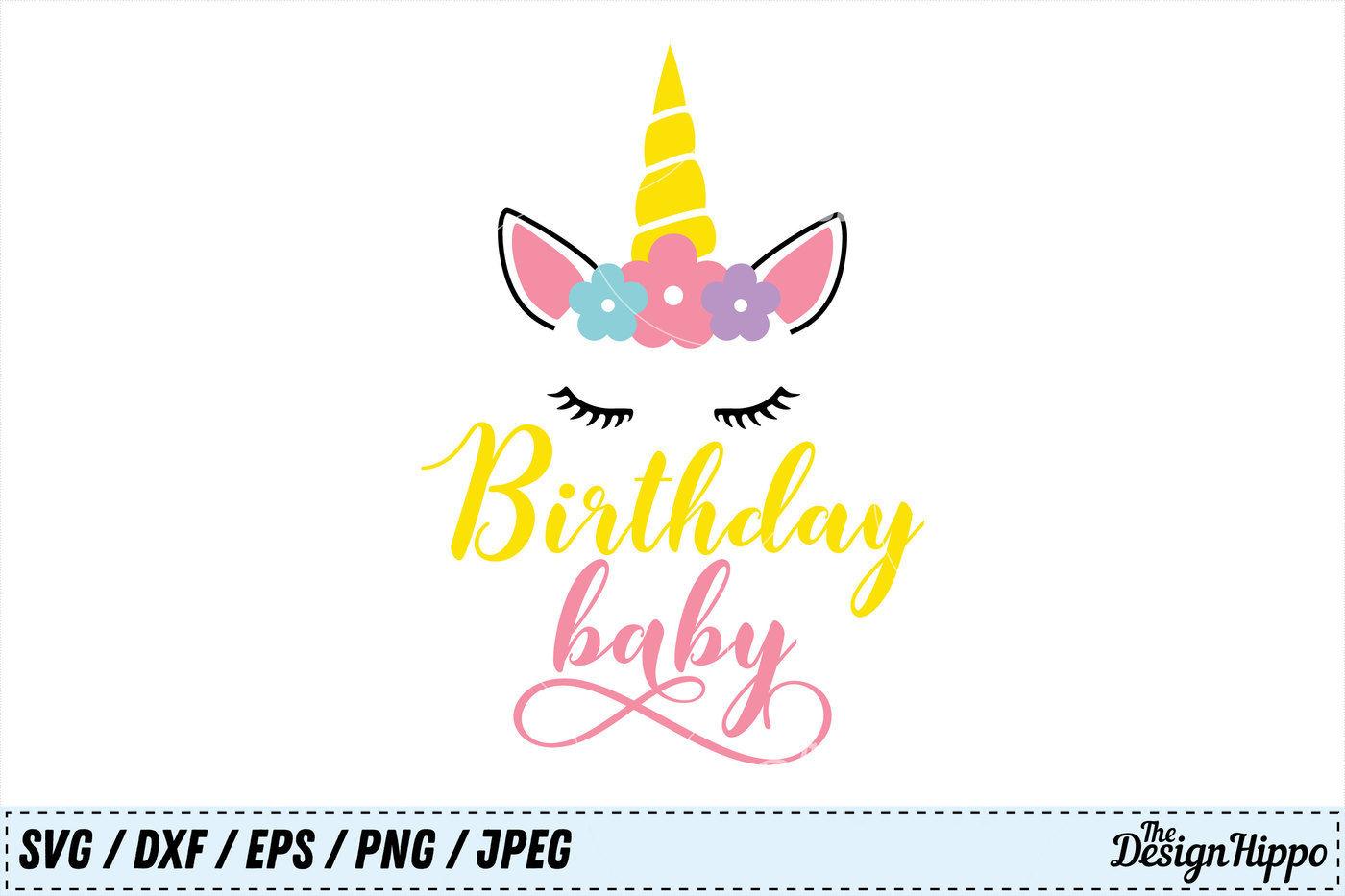 Birthday Baby Svg Unicorn Svg Birthday Svg Baby Svg Kids Svg