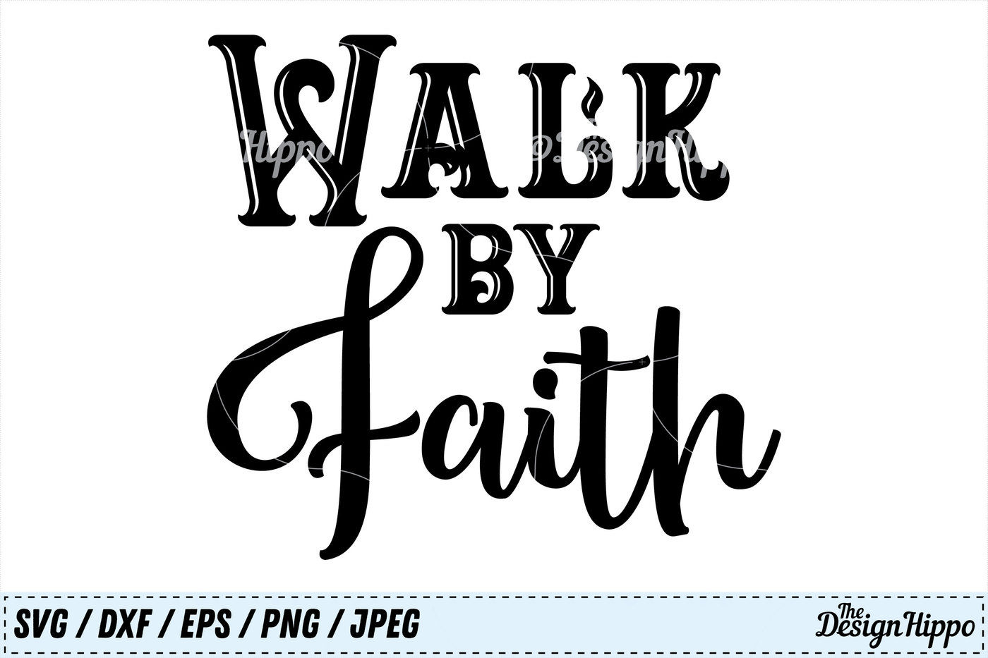 Walk By Faith SVG, Faith SVG, Bible Quote SVG, Bible Verse