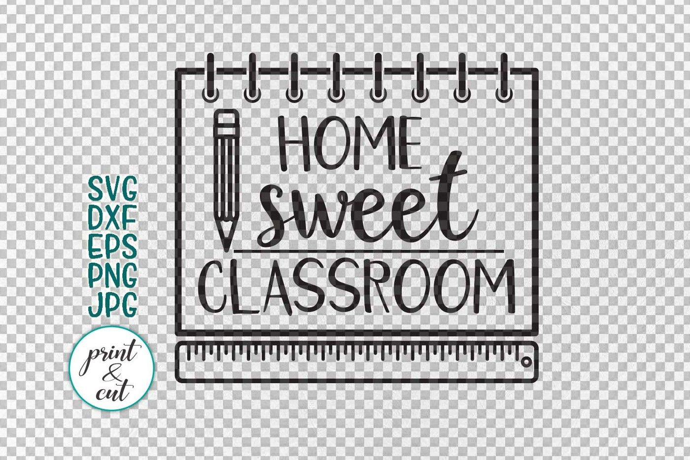 Home Sweet Classroom Sign Svg Dxf For Cut Or Jpg Png Print By