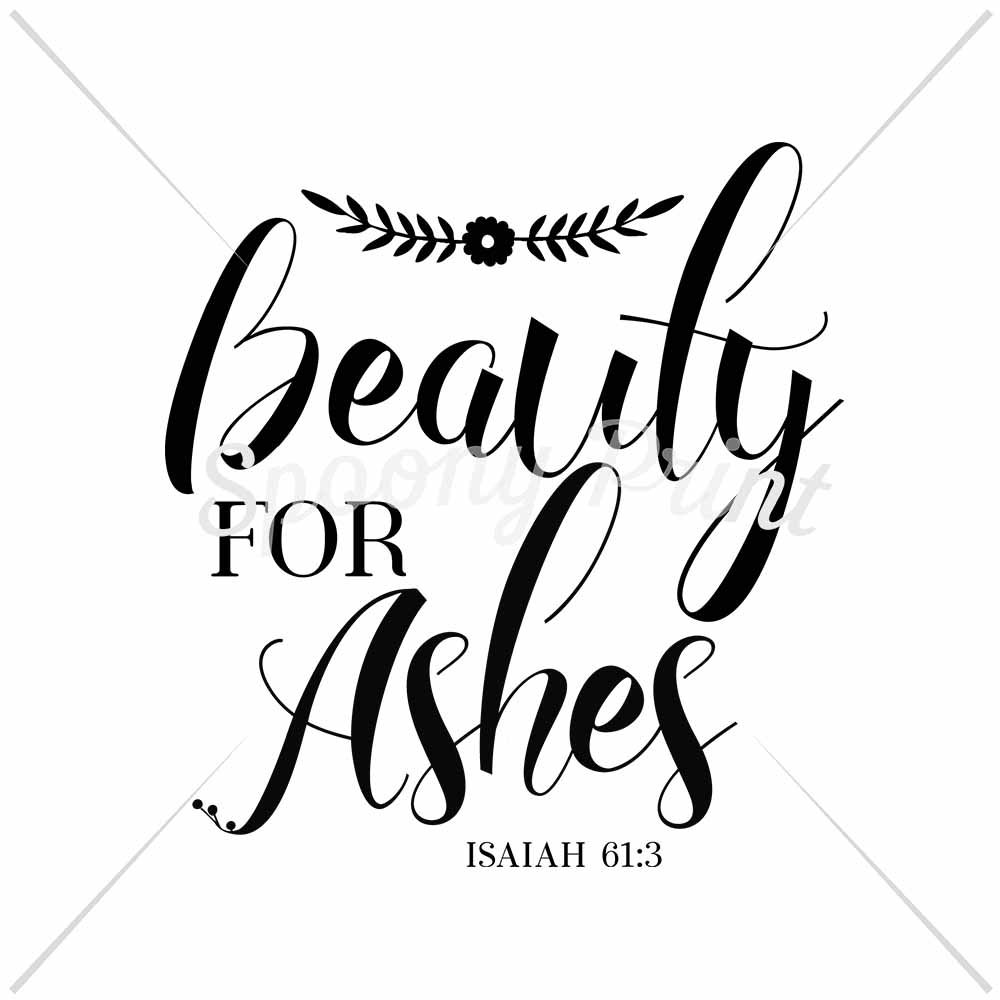 Beauty for ashes By spoonyprint | TheHungryJPEG.com