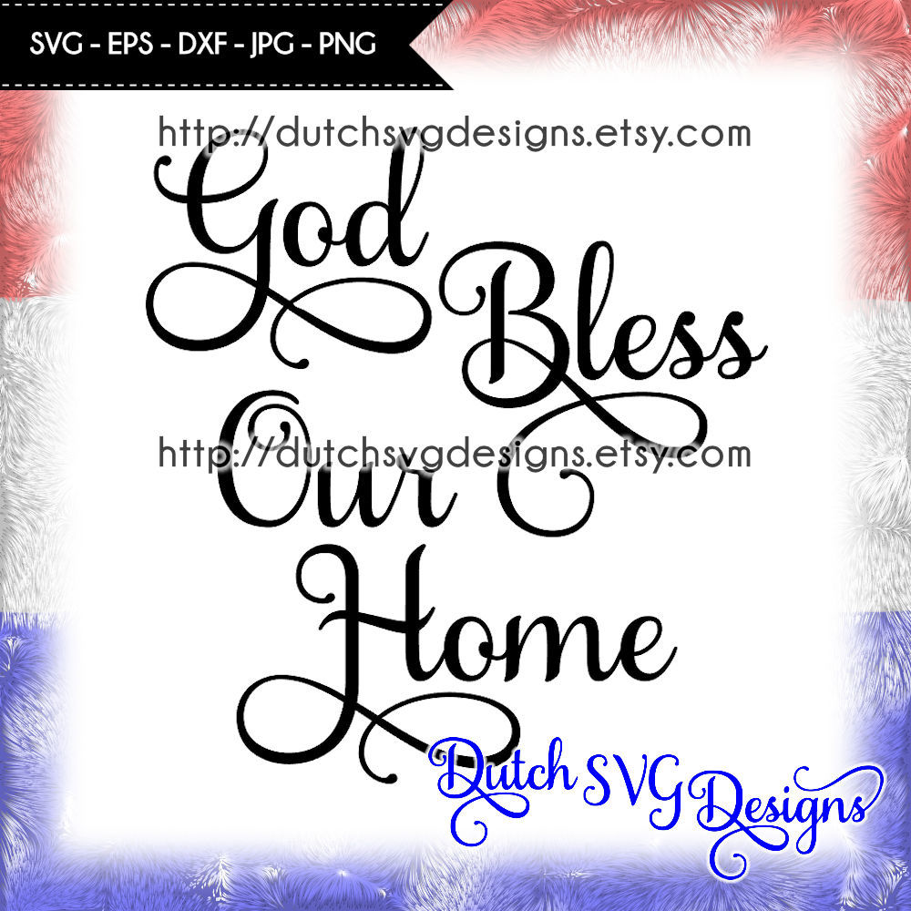 Text Cutting File God Bless Our Home For Cricut Silhouette By Dutch Svg Designs Thehungryjpeg Com