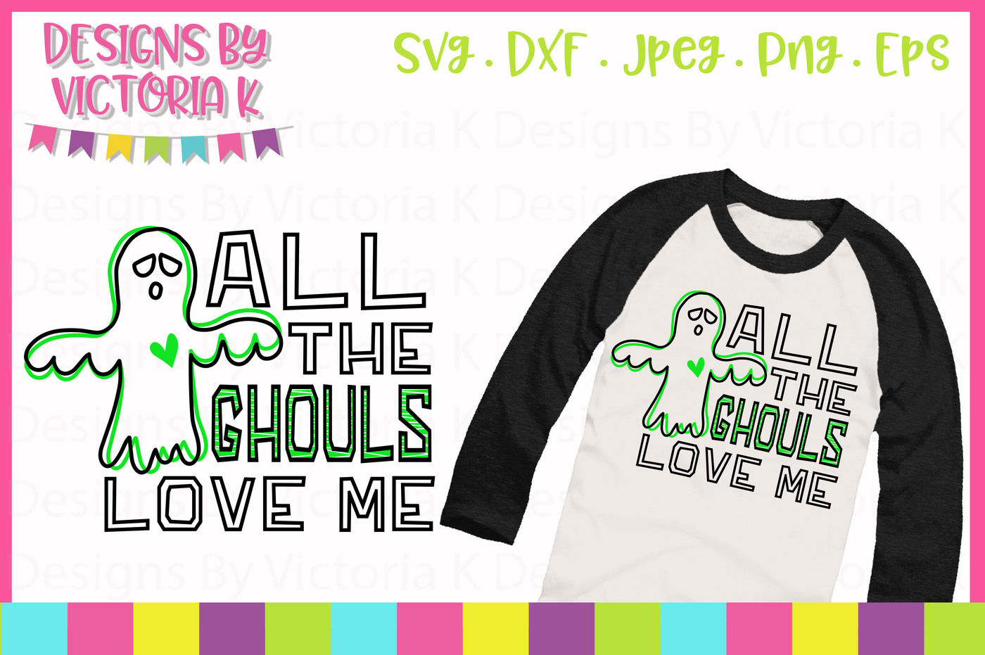 All The Ghouls Love Me Svg Dxf Eps Files Cricut Design Space