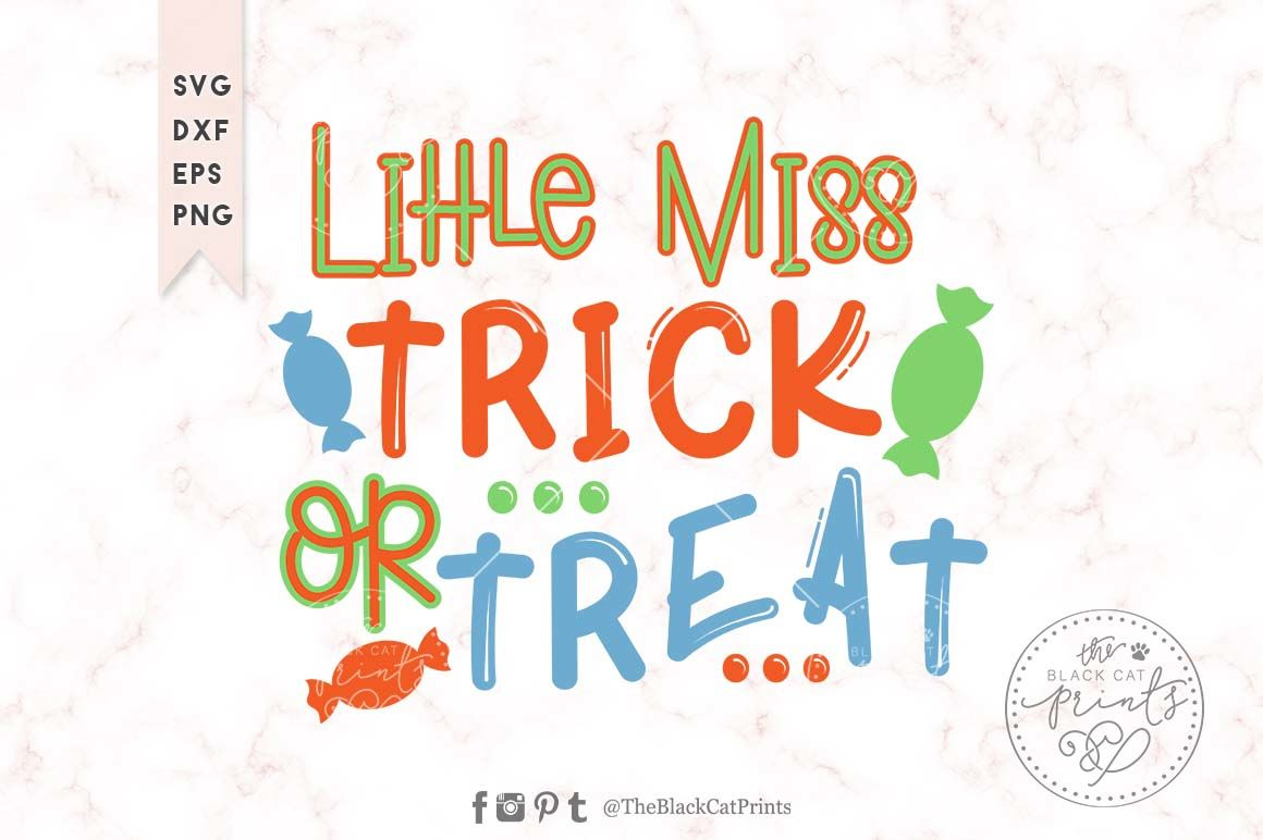 Little Miss Trick Or Treat Svg Dxf Eps Png By Theblackcatprints Thehungryjpeg Com