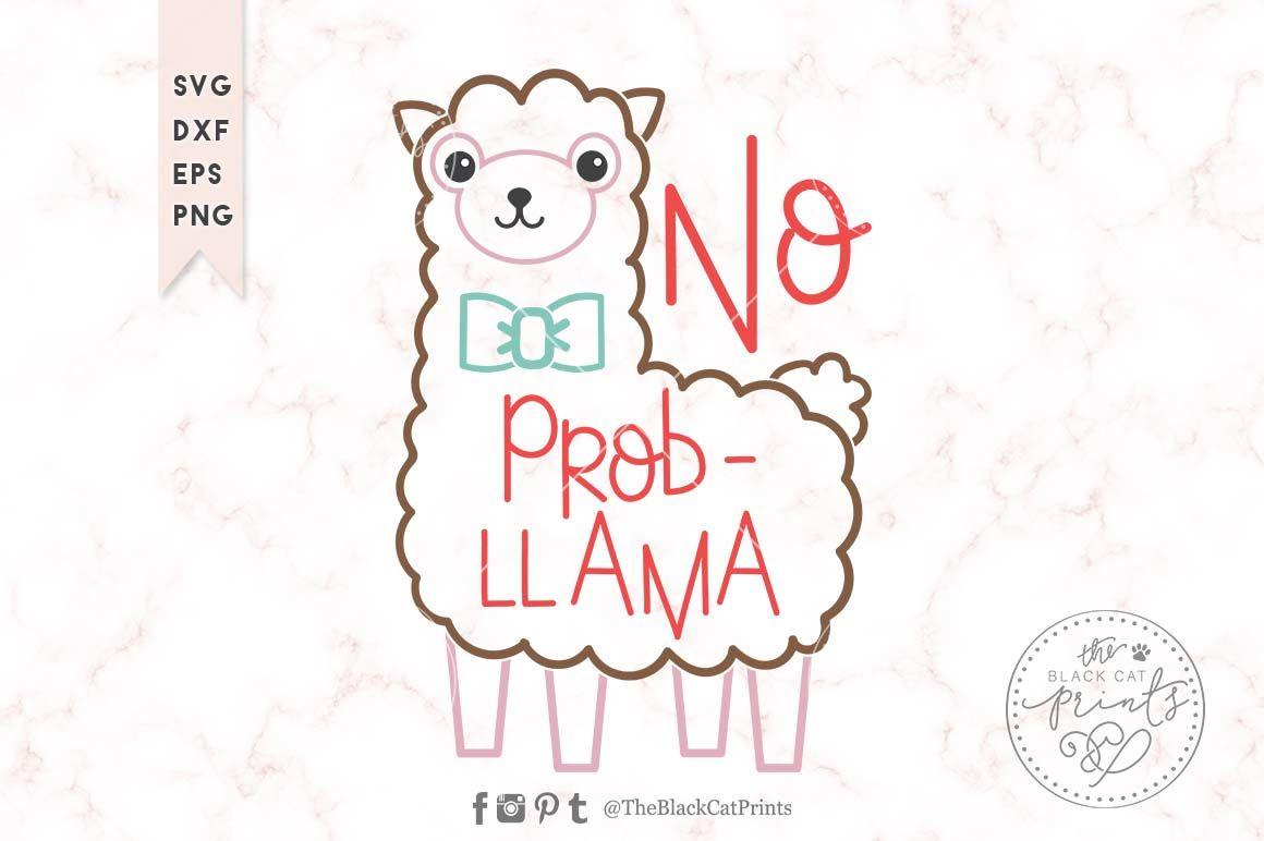 No Prob Llama Svg Dxf Eps Png By Theblackcatprints Thehungryjpeg Com