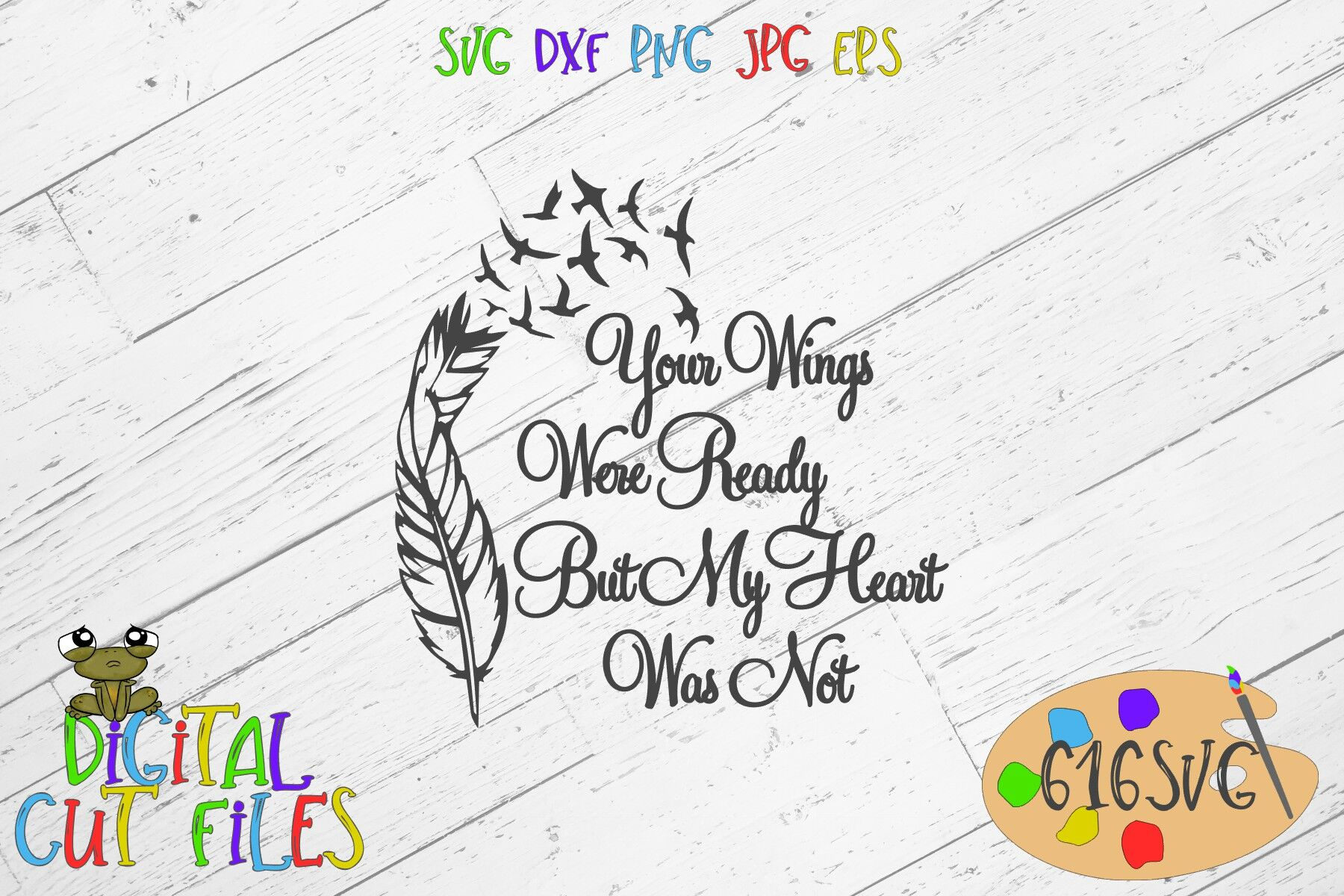 Your Wings Were Ready But My Heart Was Not Svg By 616svg
