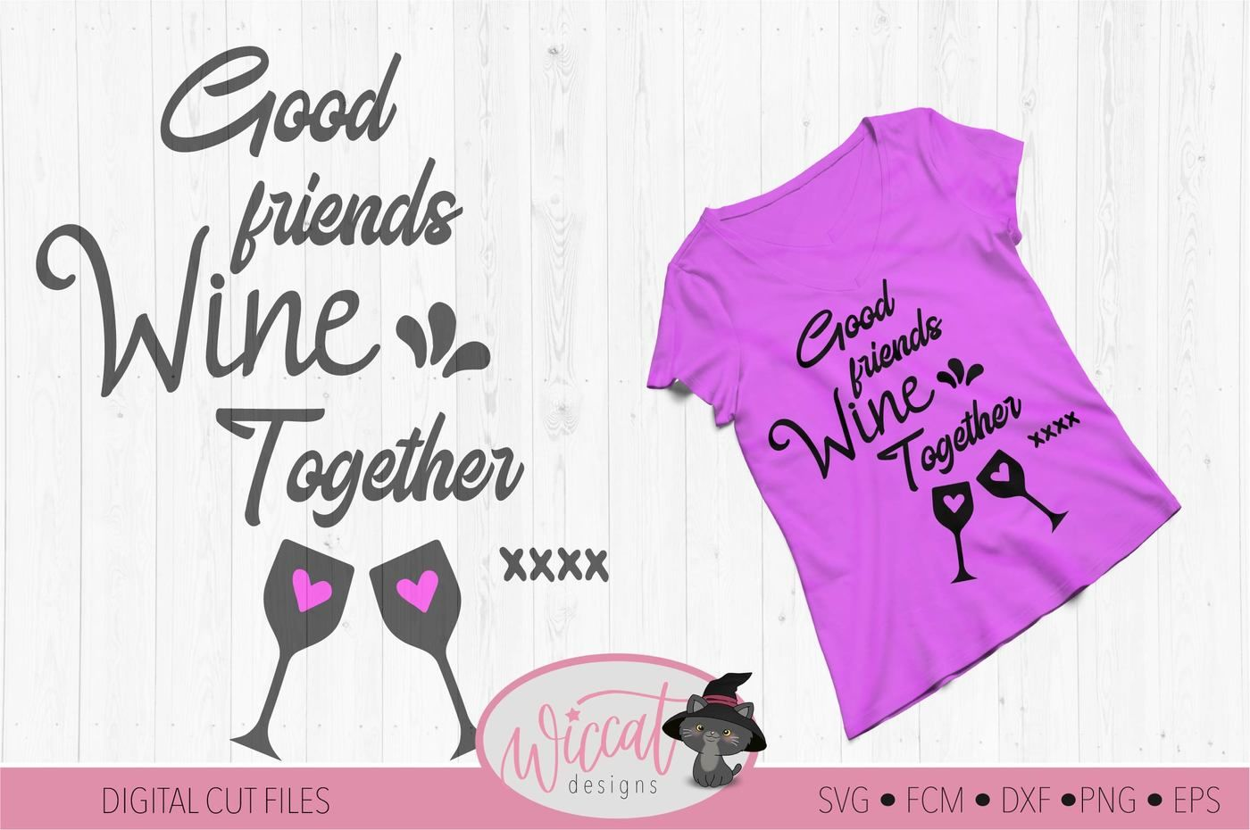 Wine Quote Svg Good Friends Svg Wine Together Svg Best Friend