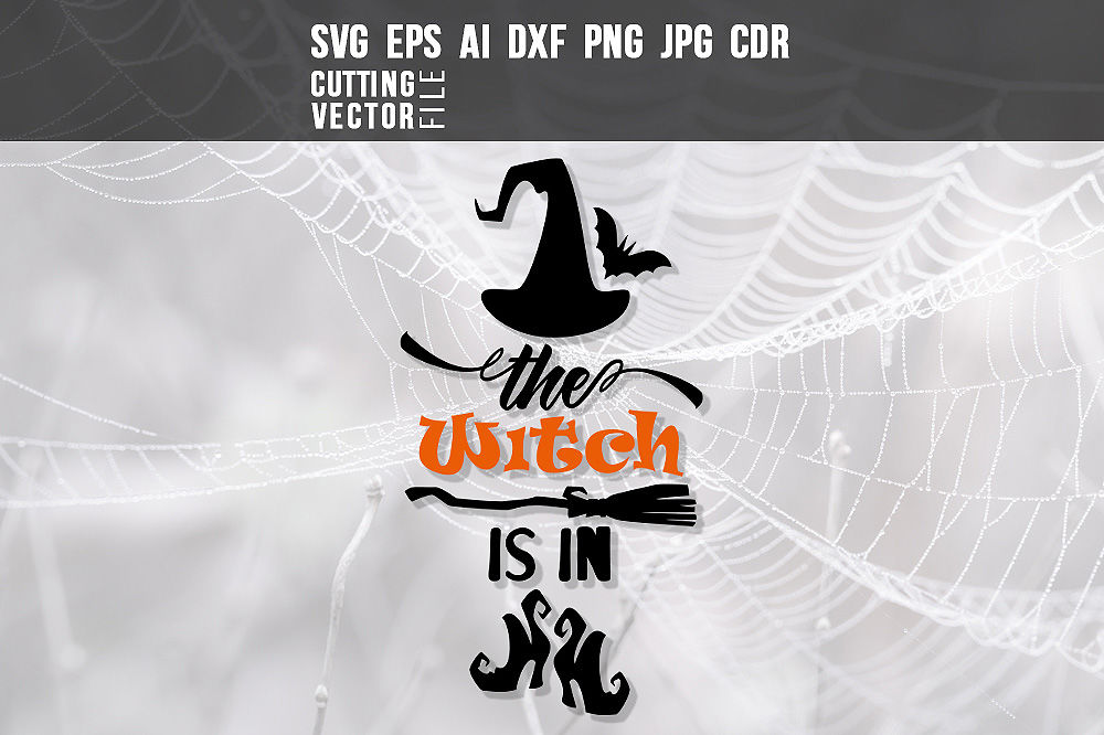 The Witch is in - svg, eps, ai, cdr, dxf, png, jpg By
