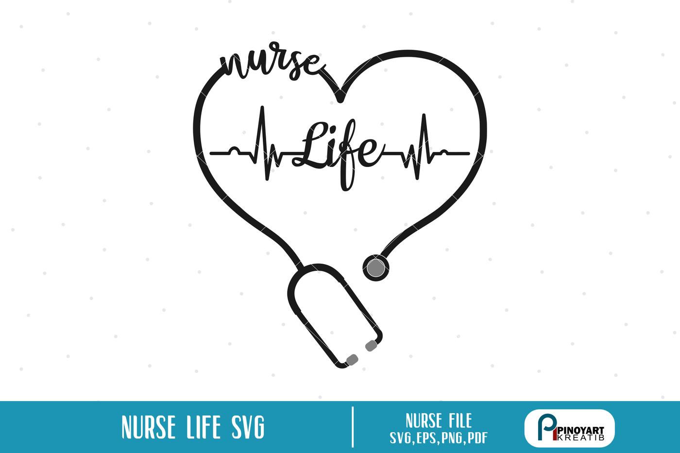 Nurse Life Svg Nurse Svg Heartbeat Svg Nursing Svg Svg Files