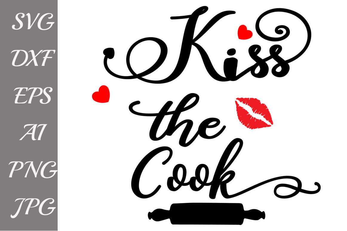 kiss the cook svg kitchen svg kitchen quote svg chef svg by