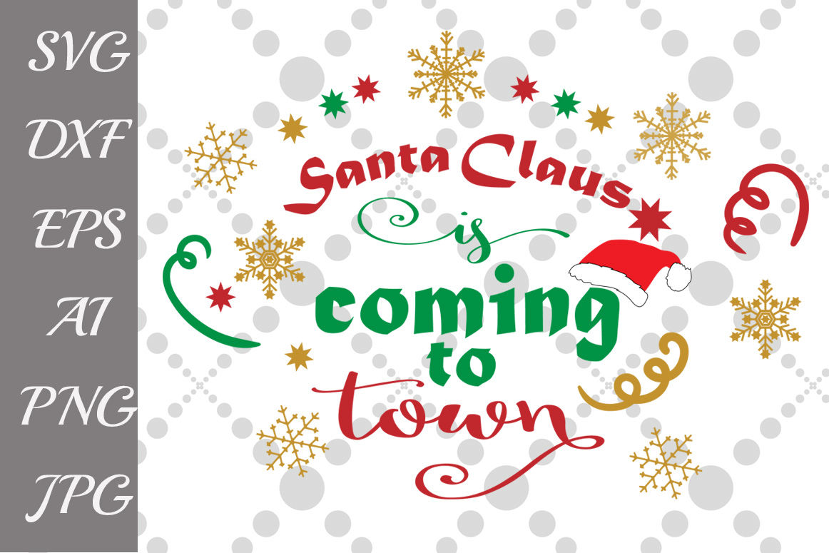 Anta Claus Is Coming To Town Svg Santa Svg Holiday Saying Sign By Prettydesignstudio Thehungryjpeg Com