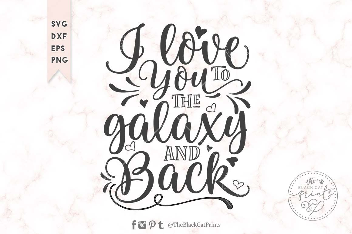 I Love You To The Galaxy And Back Svg Dxf Eps Png By