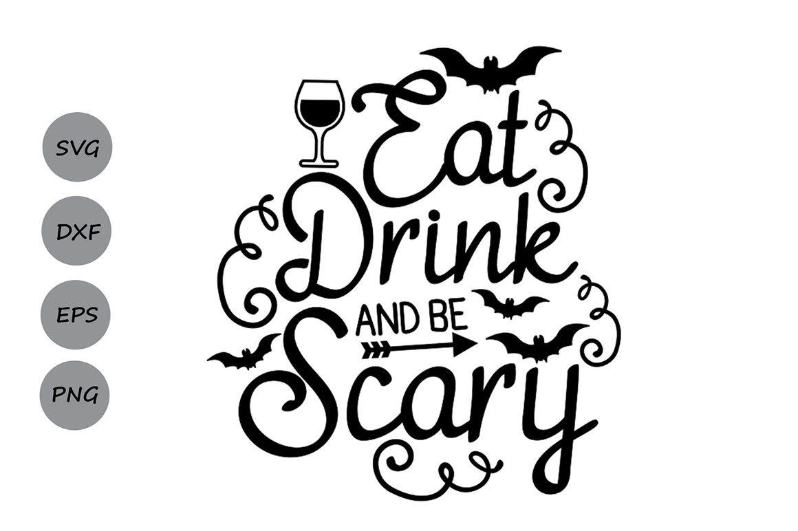 Eat Drink And Be Scary Svg Halloween Svg Spooky Svg Bat Svg By Cosmosfineart Thehungryjpeg Com