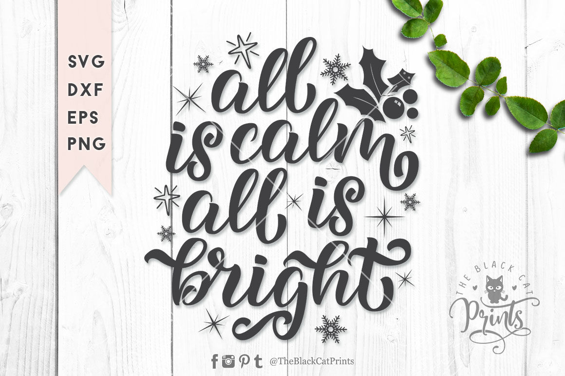 All Is Calm All Is Bright Svg Dxf Eps Png By Theblackcatprints