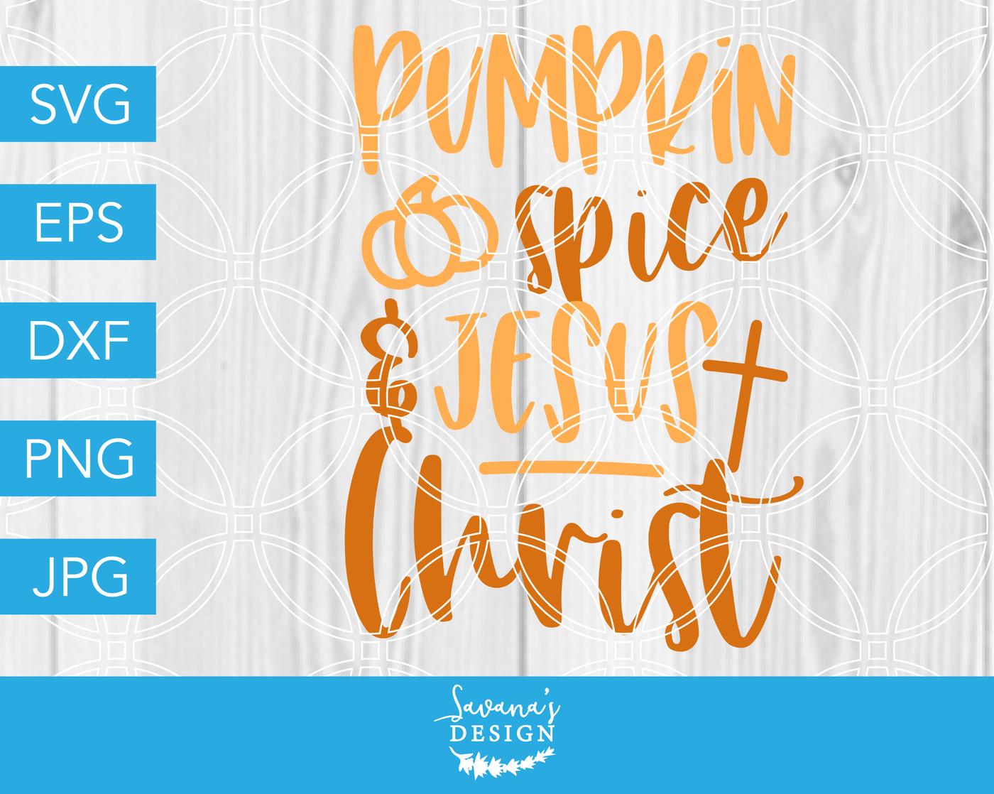 Pumpkin Spice And Jesus Christ Svg Dxf Eps Jpg Cut File Cricut By Savanasdesign Thehungryjpeg Com