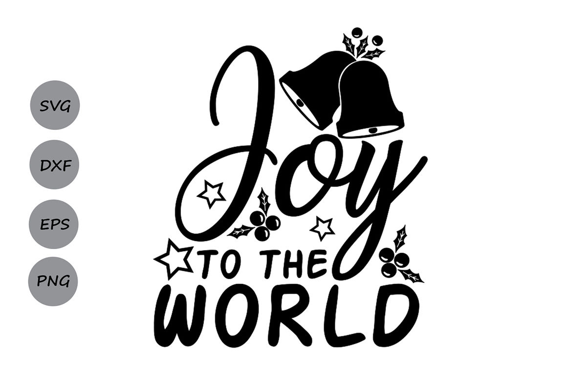 Joy To The World Svg Christmas Svg Winter Svg Christmas Bells
