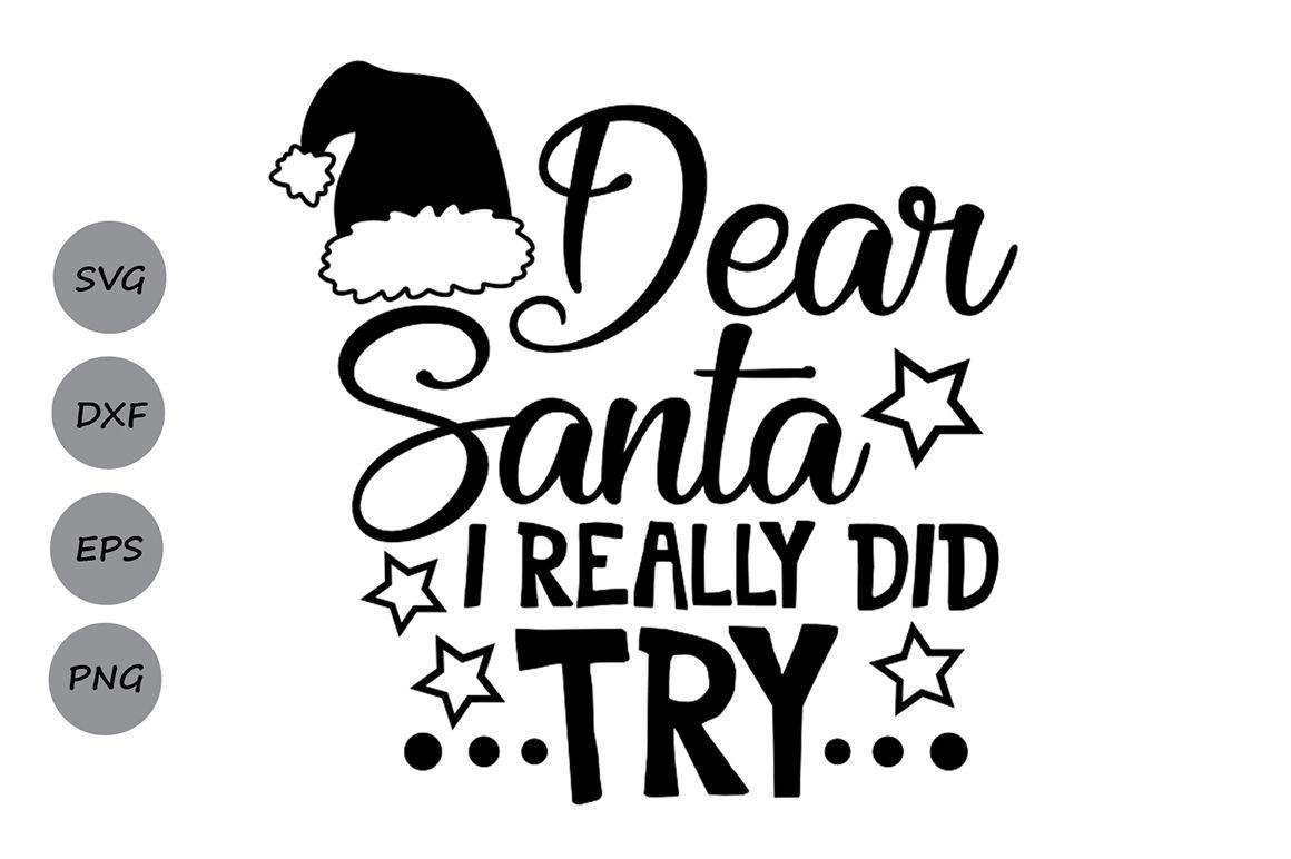 Dear Santa I Did Tried Svg Christmas Svg Santa Svg Dear Santa