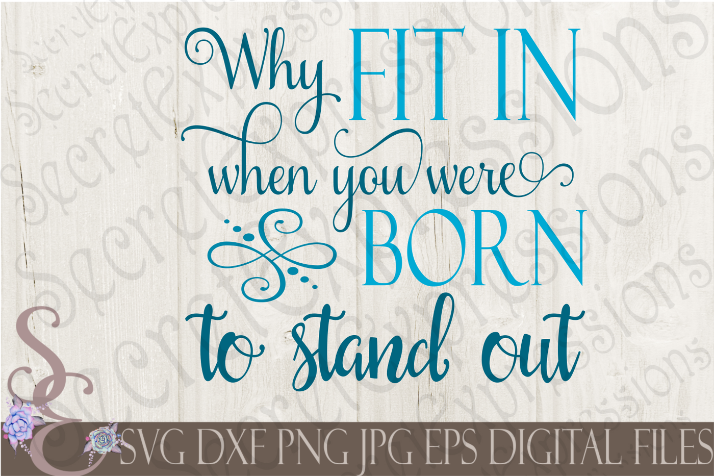 Why Fit In When You Were Born To Stand Out Svg By
