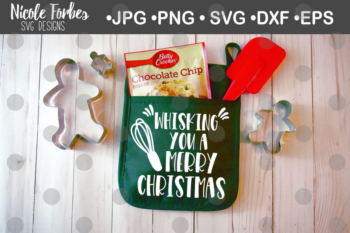 Whisking You A Merry Christmas Svg Cut File By Nicole Forbes