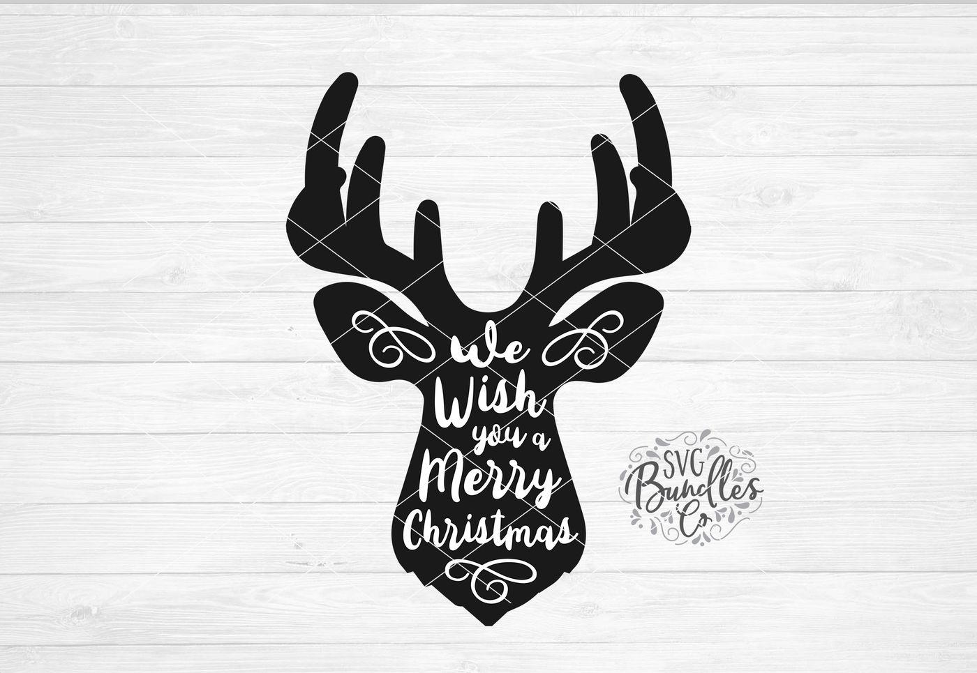 Deer Head We Wish You A Merry Christmas Svg By Svgbundlesco