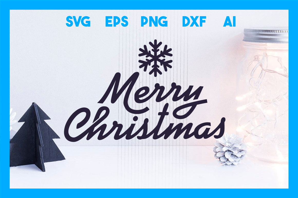 Christmass Svg Cut File Merry Christmas By Big Design