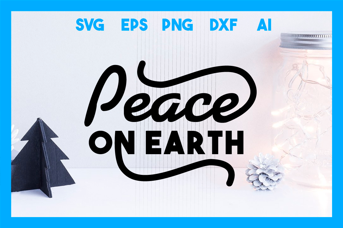 Christmass Svg Cut File Peace On Earth By Big Design