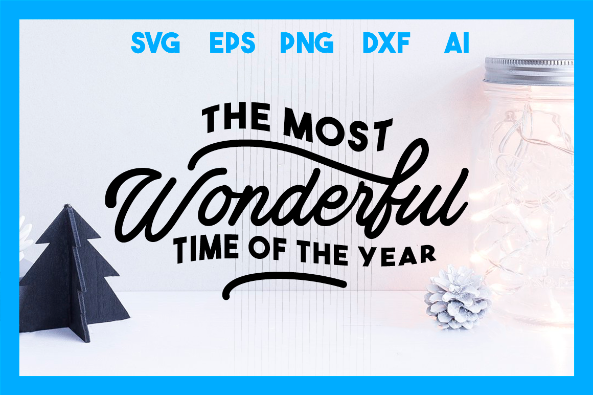 Christmas Svg Cut File The Most Wonderful Time Of The Year By Big