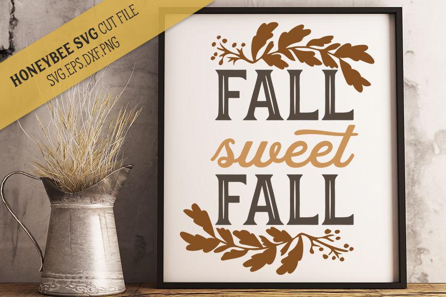 Fall Sweet Fall By Honeybee Svg Thehungryjpeg Com