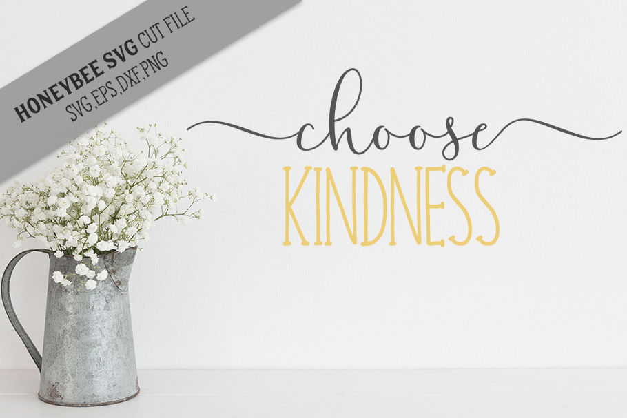 Choose Kindness Svg Cut File By Honeybee Svg Thehungryjpeg Com