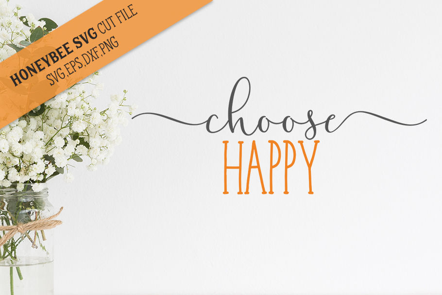 Choose Happy Svg Cut File By Honeybee Svg Thehungryjpeg Com