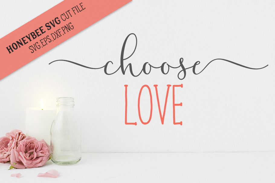 Choose Love Svg Cut File By Honeybee Svg Thehungryjpeg Com