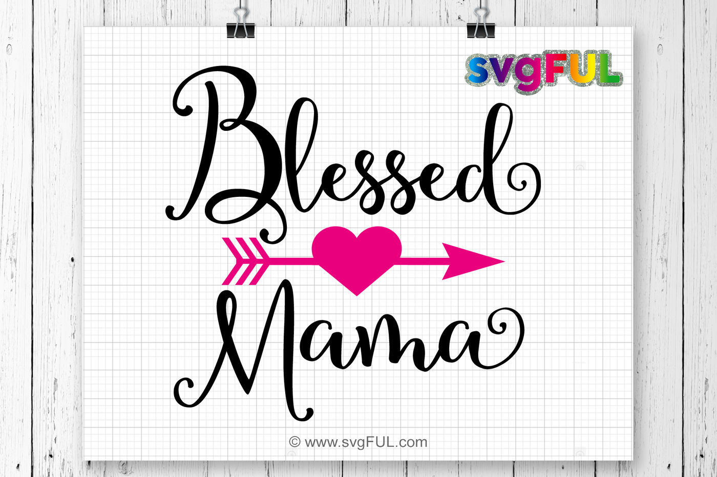 Blessed Mama Svg Mama Svg Mother Svg Arrow Mom Love Heart By