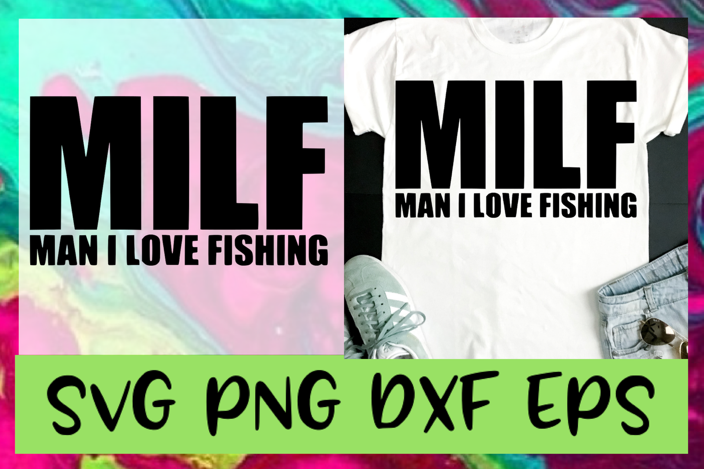 Milf Man I Love Fishing Svg Png Dxf Eps Design Cut Files By
