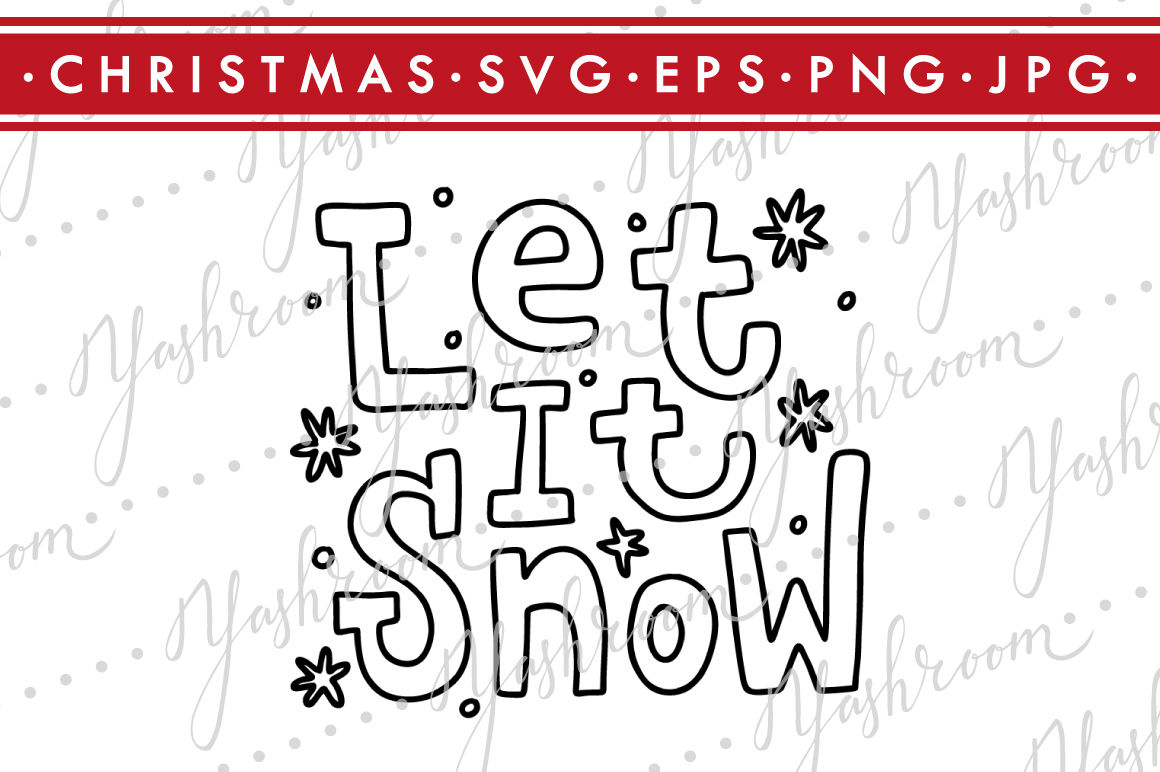 Let It Snow Winter Quote Svg Cut File Silhouette By Yashroom Thehungryjpeg Com