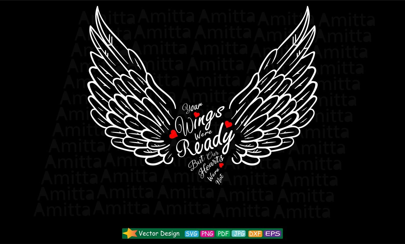 Your Wings Were Ready But Our Hearts Were Not Svg By Amittaart