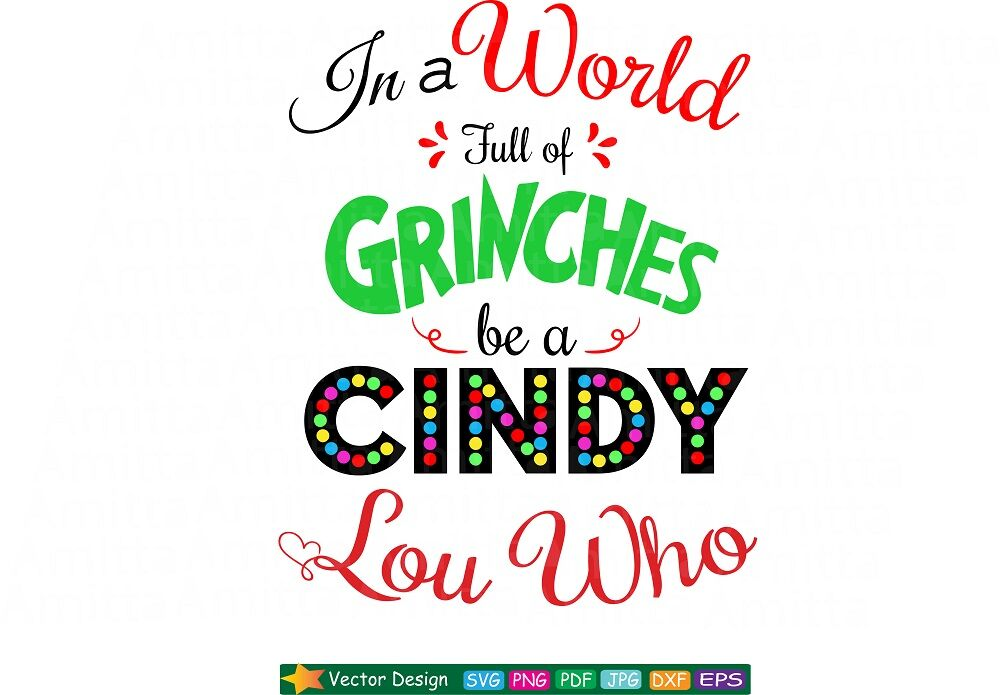 In A World Full Of Grinches Be A Cindy Lou Who Svg By Amittaart