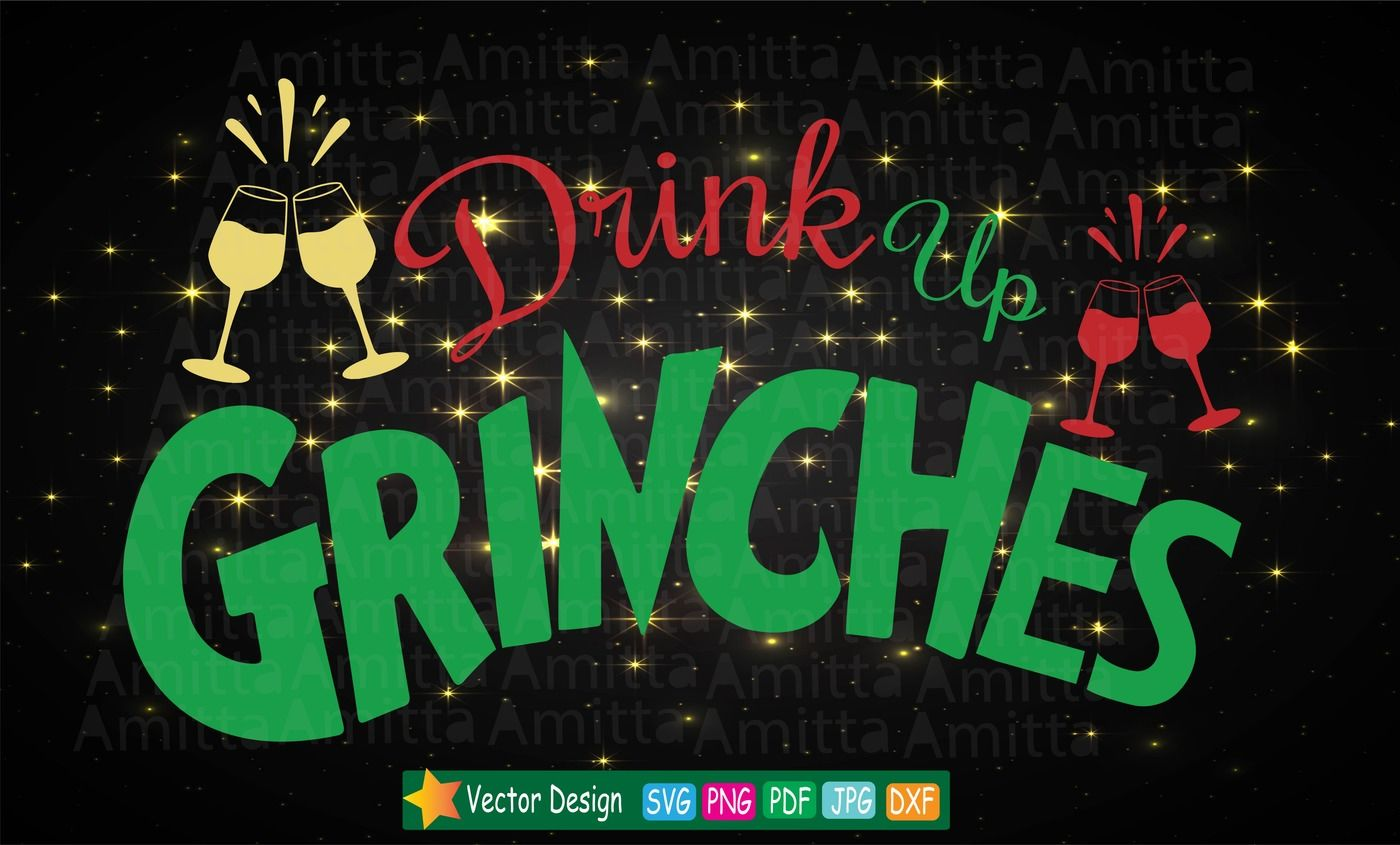 Drink Up Grinches Svg By Amittaart Thehungryjpeg Com