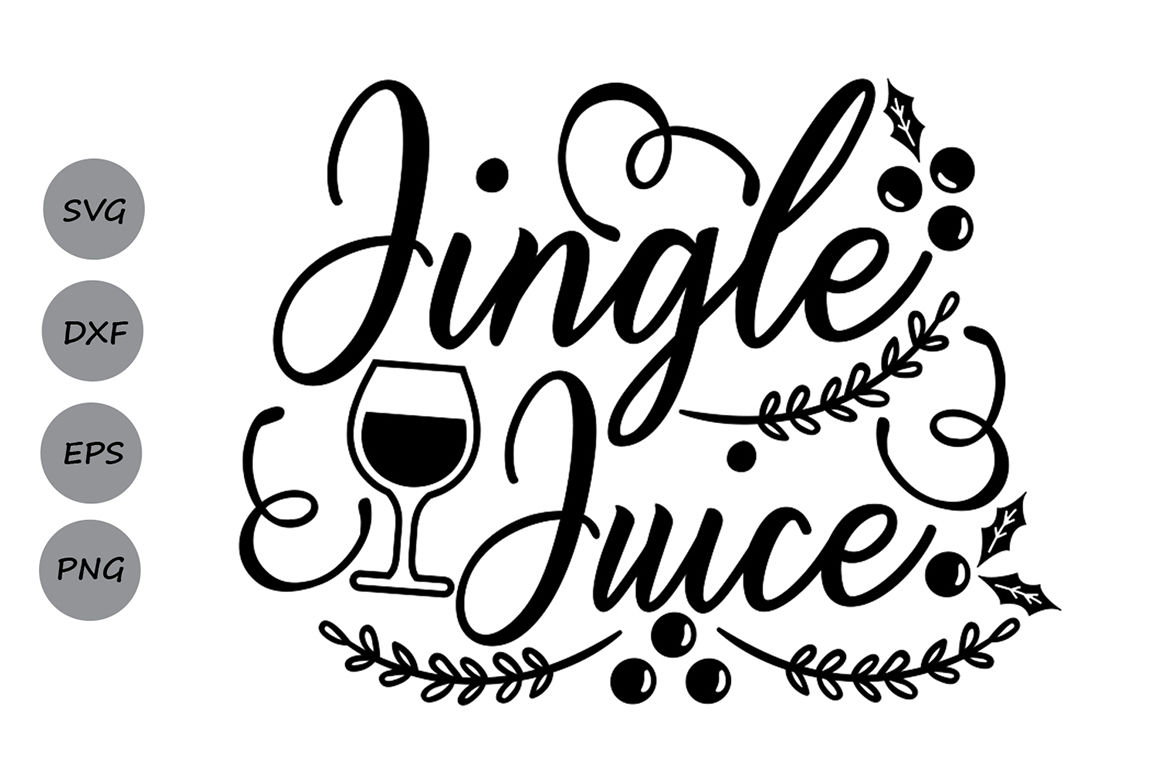 Jingle Juice Svg Christmas Svg Jolly Svg Christmas Wine Svg By