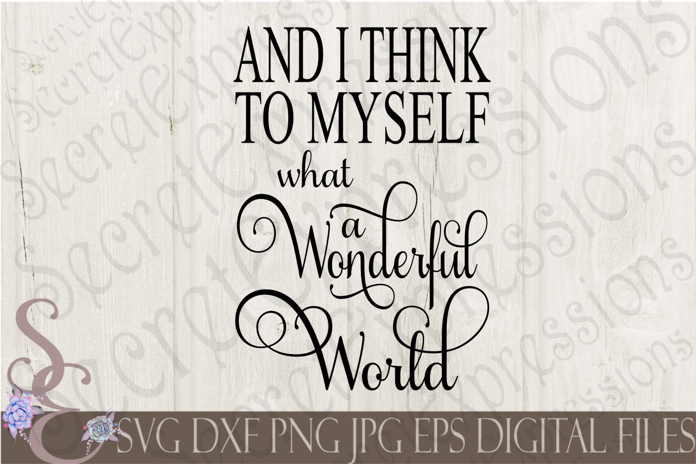 And I Think To Myself What A Wonderful World Svg By