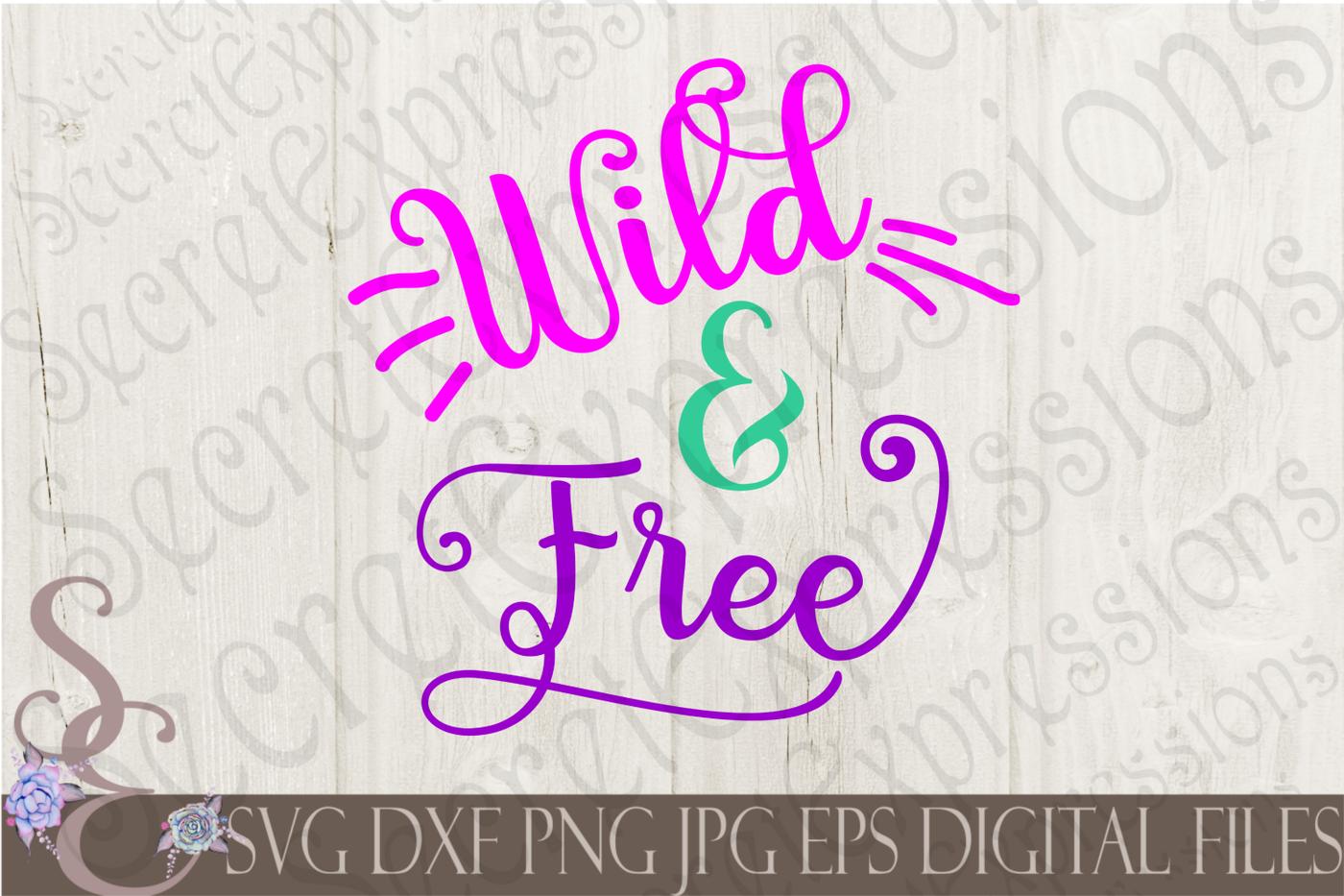 Wild Free Svg By Secretexpressionssvg Thehungryjpeg Com