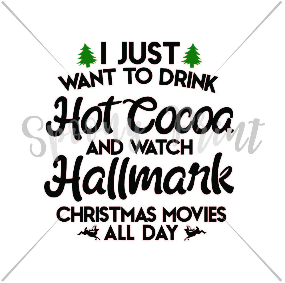 Drink Hot Cocoa And Watch Halmark Movies By Spoonyprint