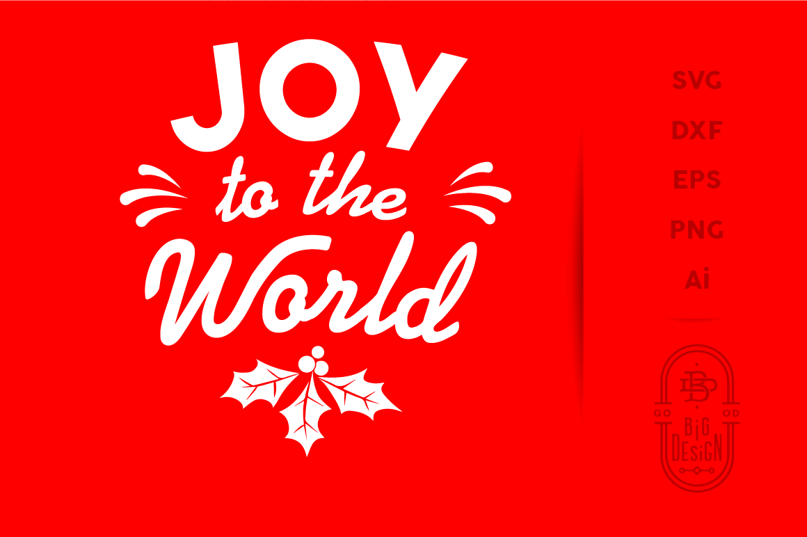Christmass Svg Cut File Joy To The World Svg By Big Design