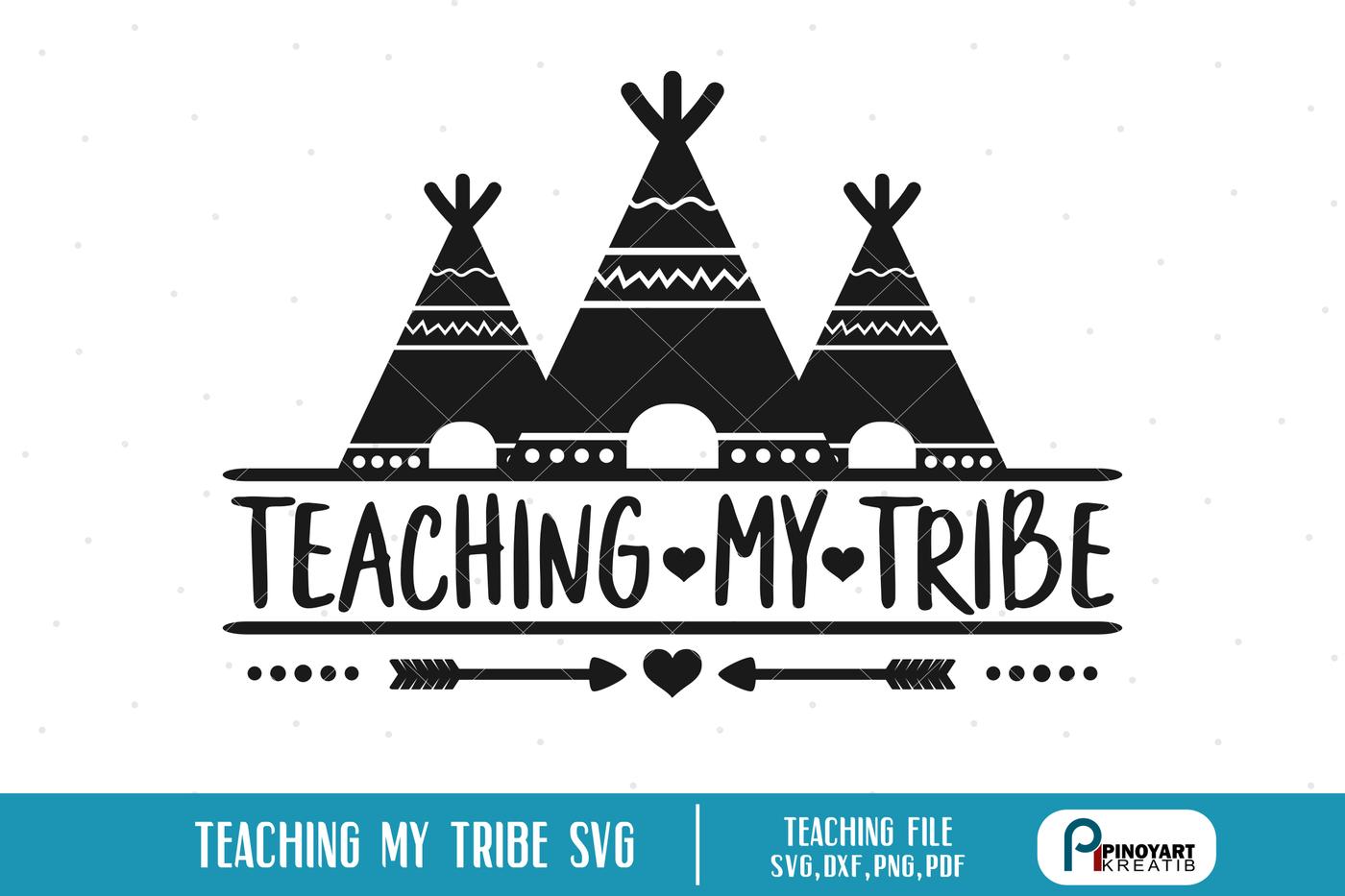 Teaching My Tribe Svg Teaching Svg Teacher Svg Svg Files For