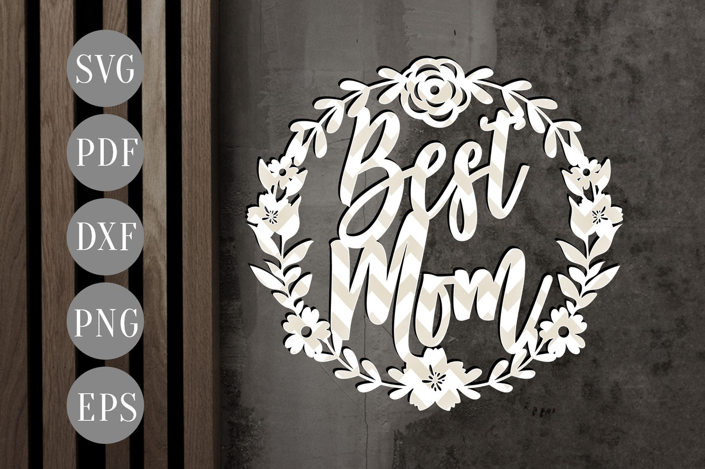 Best Mom Svg Papercut Template Flowers Wreath Cutting File Dxf