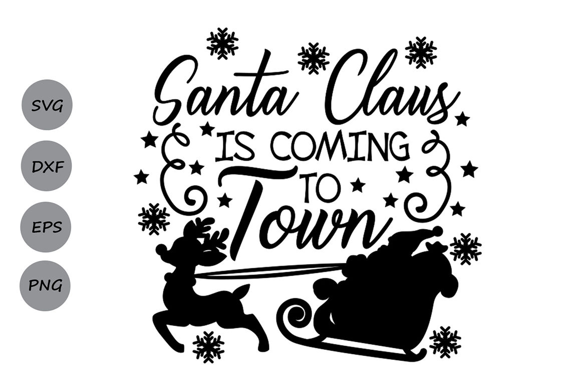 Santa Claus Is Coming To Town Svg Christmas Svg Santa Svg By