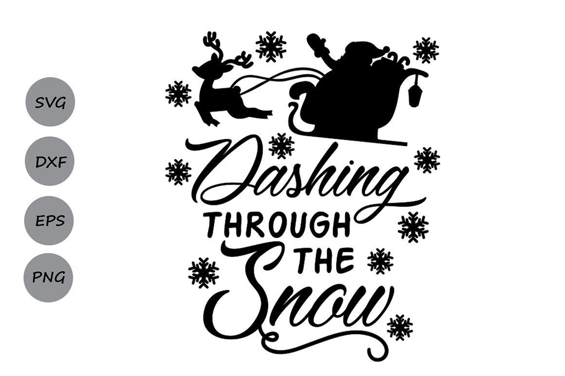 Dashing Through The Snow Svg Christmas Svg Snowflakes Svg Santa Svg By Cosmosfineart Thehungryjpeg Com