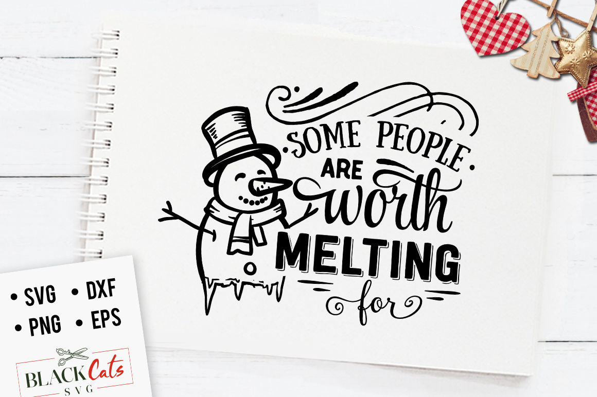 Some People Are Worth Melting For Svg By Blackcatssvg