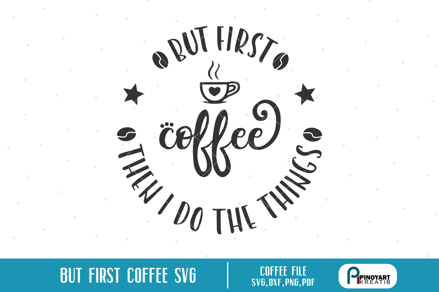 But First Coffee Svg Coffee Svg Cafe Svg Svg Files For Cricut