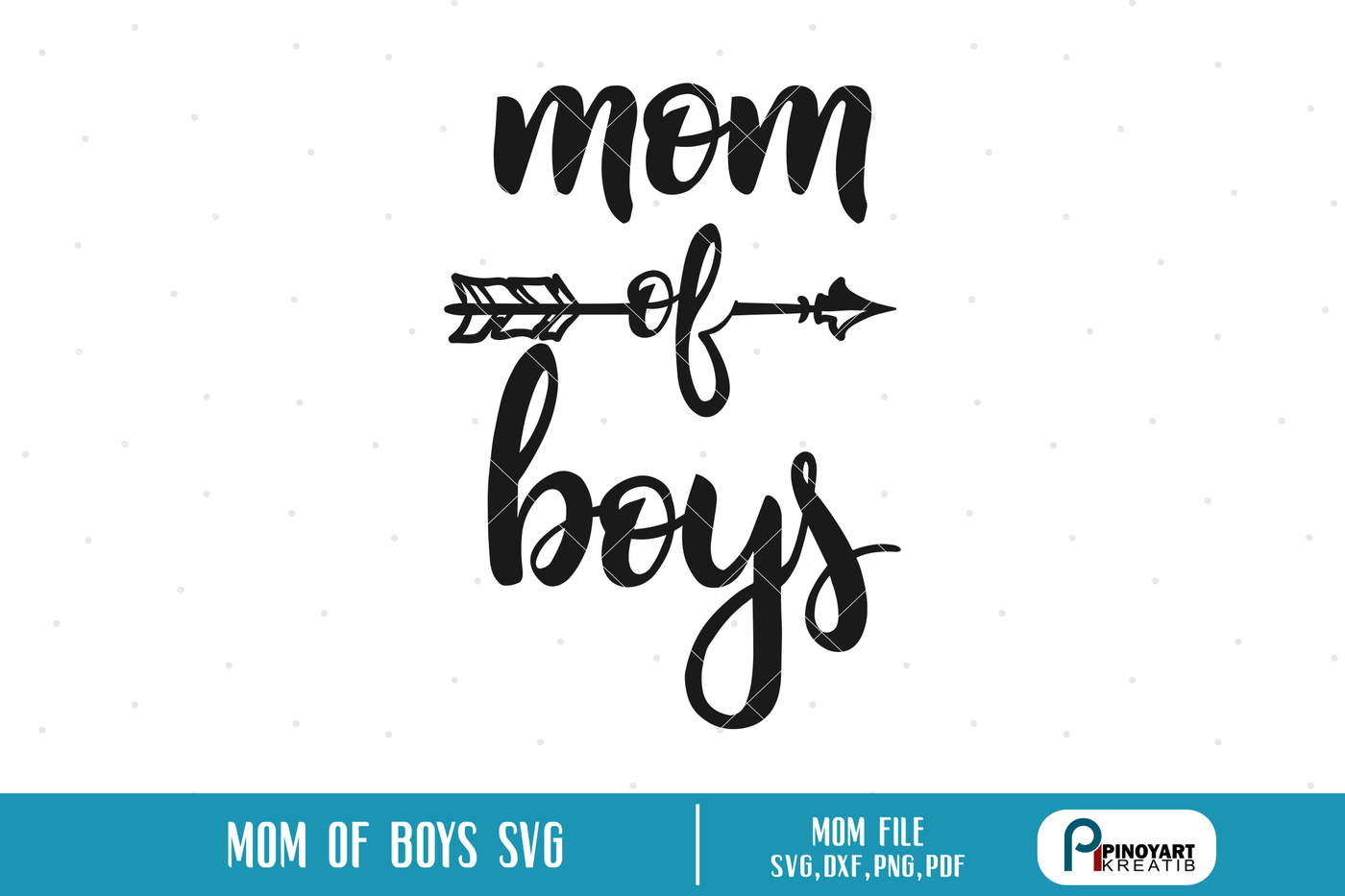 Mom Of Boys Svg Mom Svg Mother S Day Svg Svg Files For Cricut
