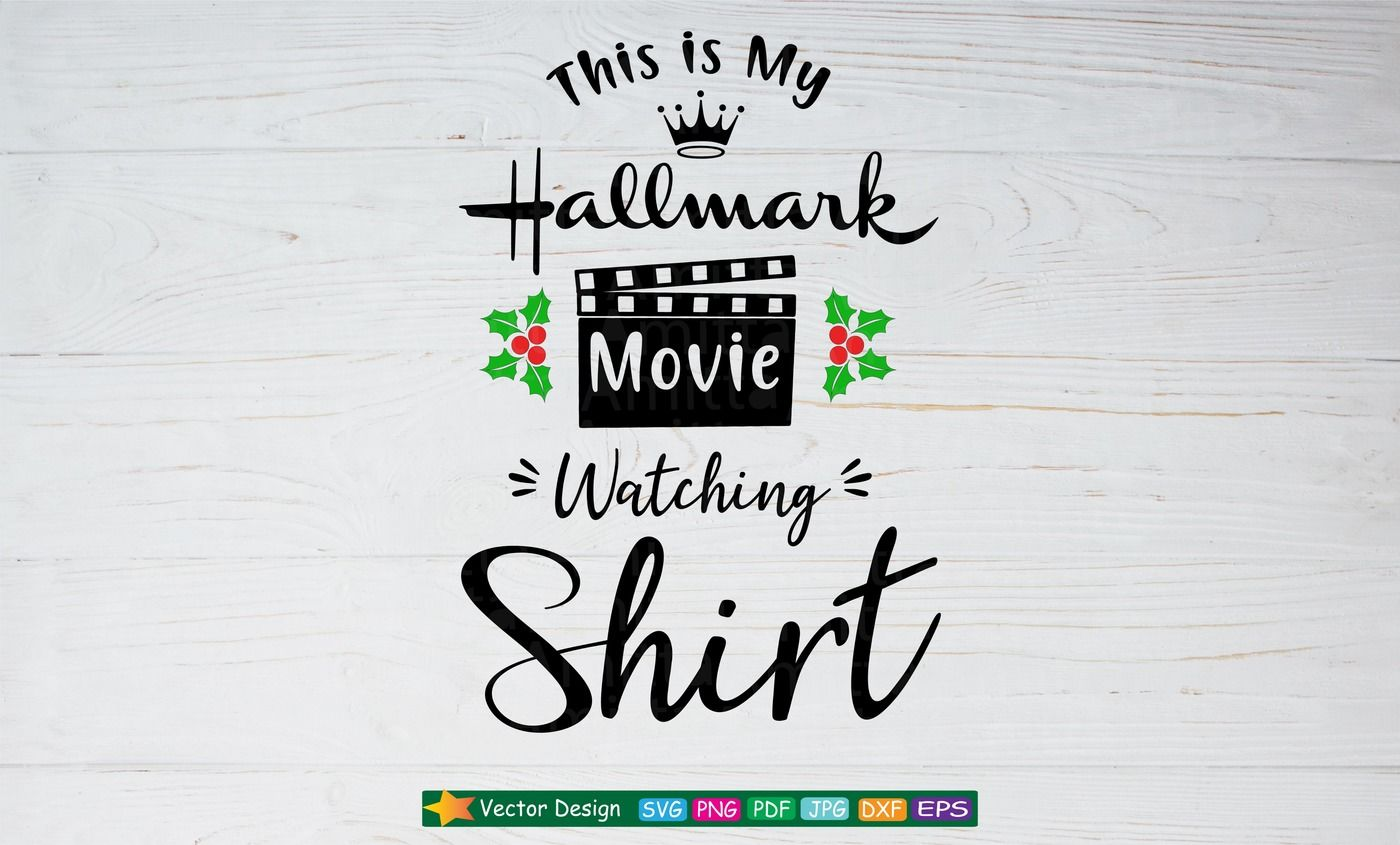 This Is My Hallmark Christmas Movie Watching Shirt Svg By Amittaart Thehungryjpeg Com